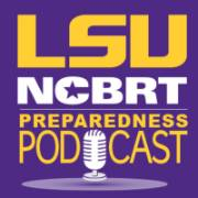 LSU NCBRT Preparedness Podcast